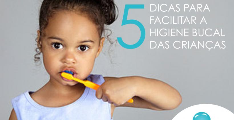 5 dicas para facilitar a higiene bucal das crianças